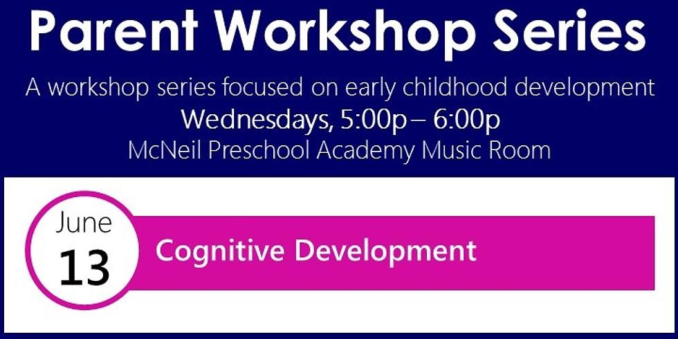 Parent & Community Workshop: Cognitive Development