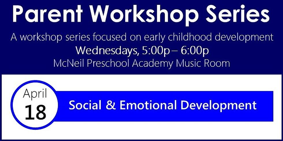 Parent & Community Workshop: Social & Emotional Development
