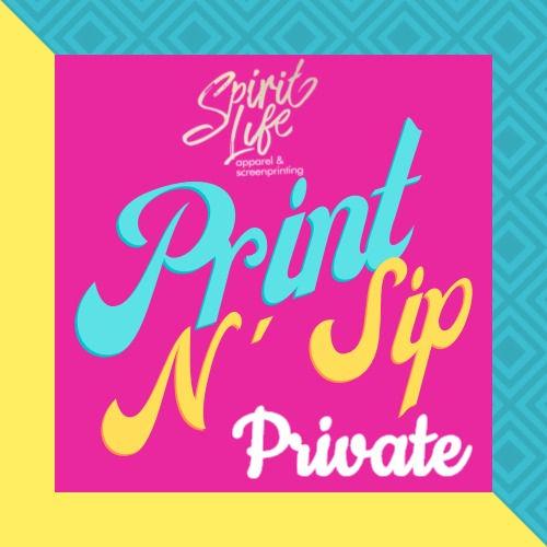 Spirit Life Print N' Sip Private