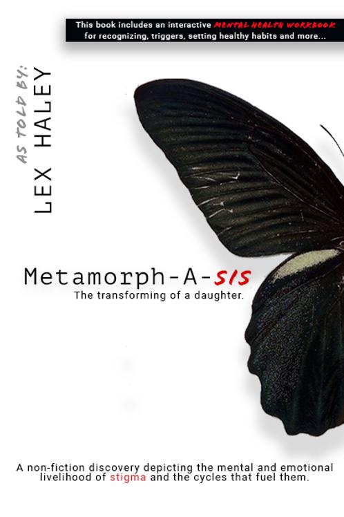 Metamorph-A-Sis: The Transforming of a Daughter