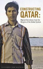 Constructing Qatar: Migrant Narratives from the Margins of a Global System