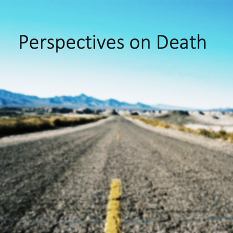 Perspectives on Death