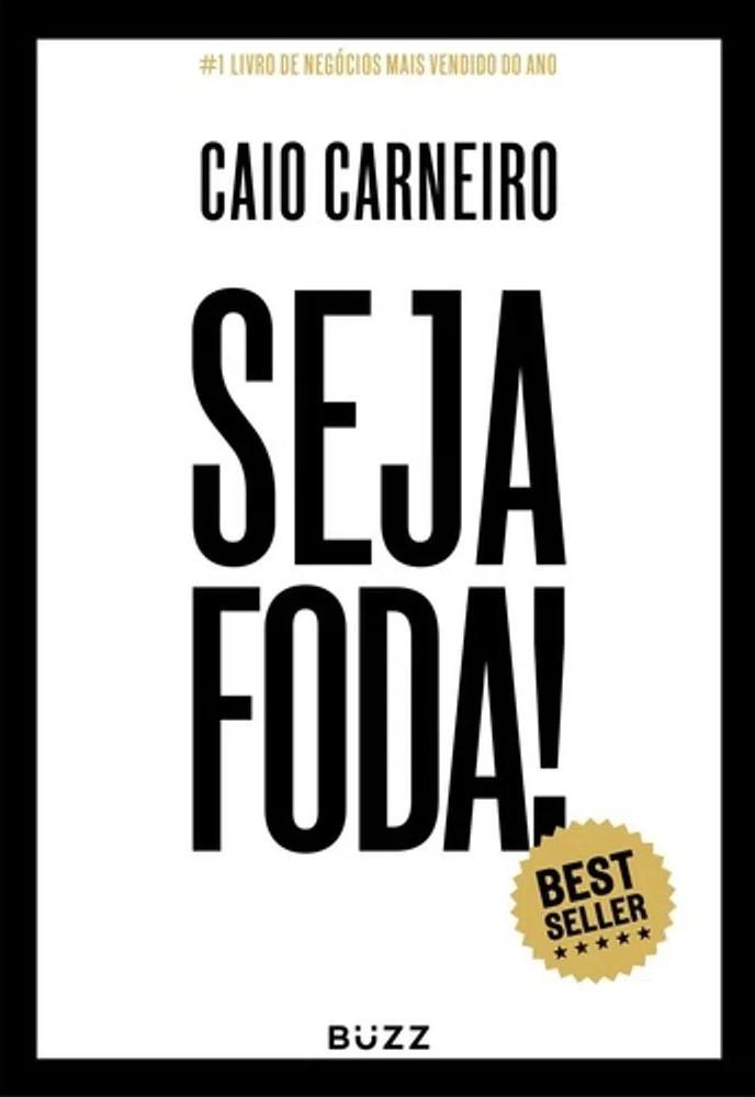 Livro Seja Foda de Caio Carneiro