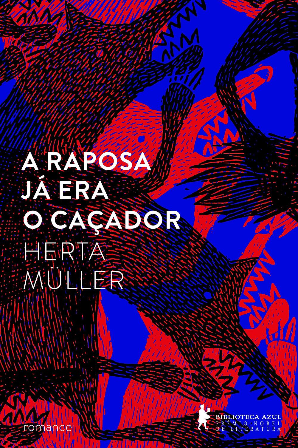 A Raposa já era o Caçador de Herta Müller
