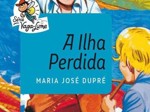 Livros: A Ilha Perdida – O clássico infantojuvenil de Maria José Dupré