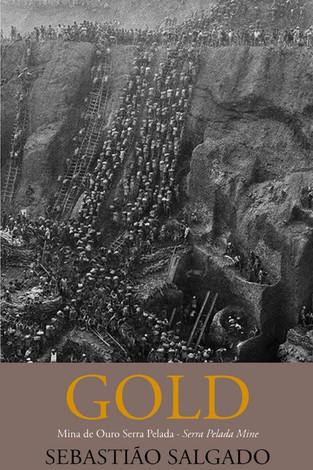 Exposições: Gold, Mina de Ouro Serra Pelada – A afirmação de Sebastião Salgado