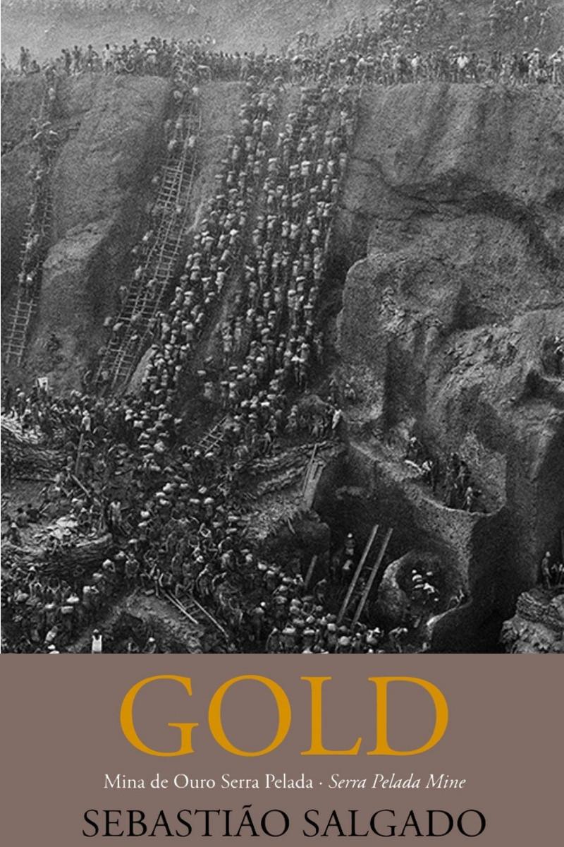 Gold, Mina de Ouro Serra Pelada de Sebastião Salgado