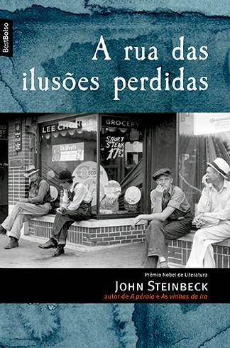 A Rua das Ilusões Perdidas de John Steinbeck