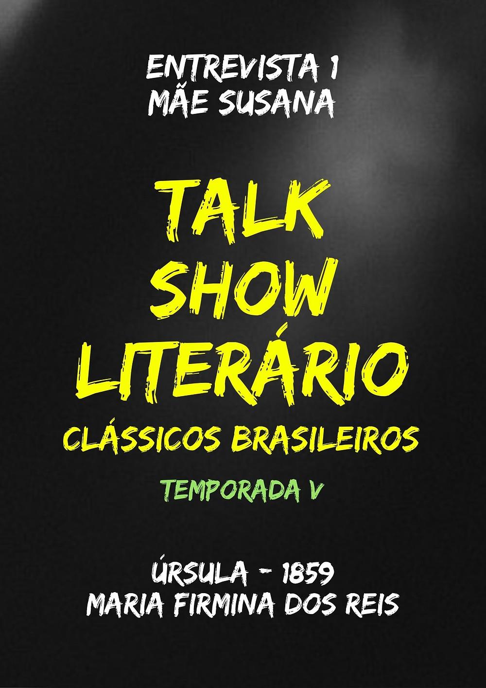 Talk Show Literário: Mãe Susana - Úrsula - Maria Firmina dos Reis