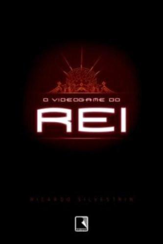 O Videogame do Rei de Ricardo Silvestrin