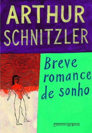 Livros: Breve Romance de Sonho - A novela disruptiva de Arthur Schnitzler