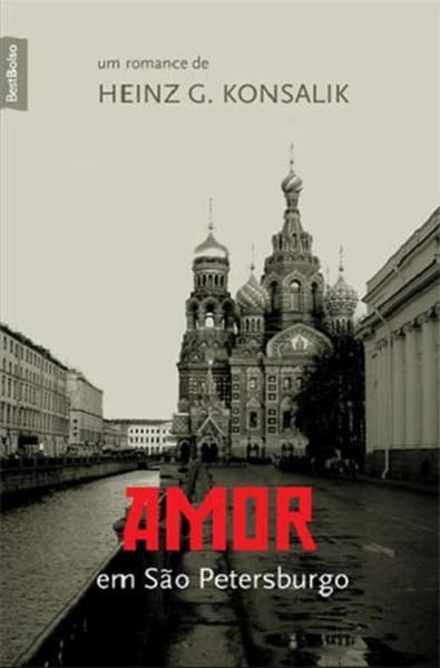Amor em São Petersburgo de Heinz G. Konsalik