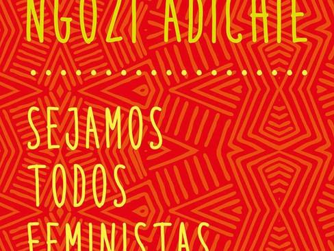 Livros: Sejamos Todos Feministas – O ensaio de Chimamanda Ngozi Adichie