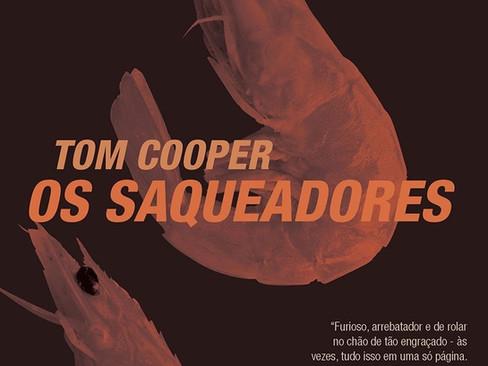 Livros: Os Saqueadores - O romance de estreia de Tom Cooper
