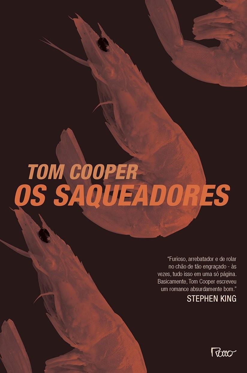 Os Saqueadores é o romance de Tom Cooper