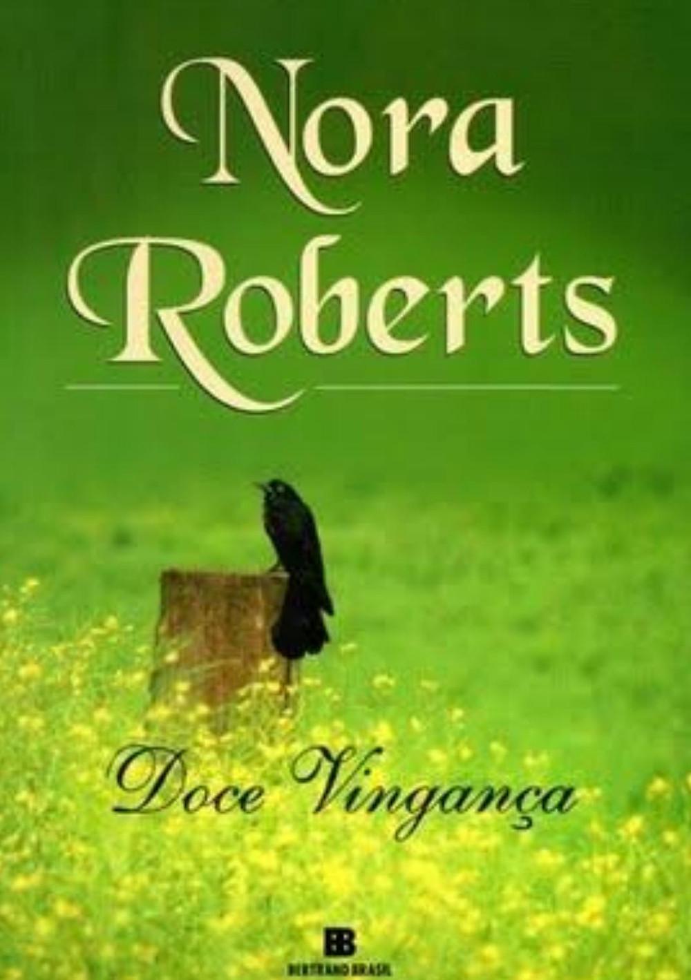 Doce Vingança - Nora Roberts