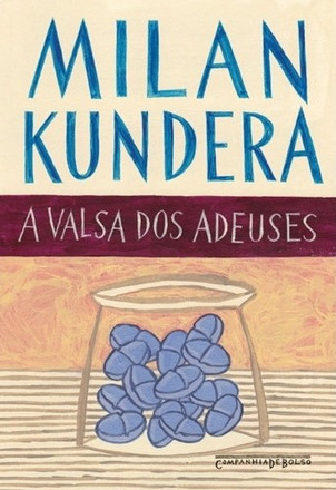 Livros: A Valsa dos Adeuses - O terceiro romance de Milan Kundera