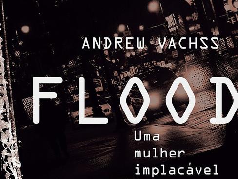 Livros: Flood, Uma Mulher Implacável - O início da série Burke de Andrew Vachss