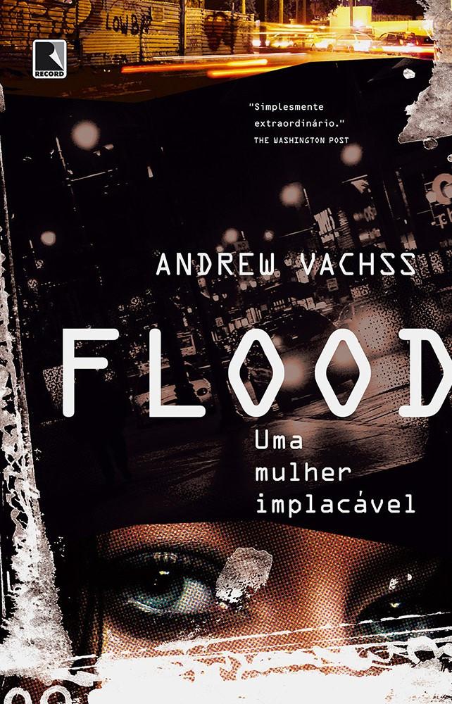 Flood, Uma Mulher Implacável de Andrew Vachss
