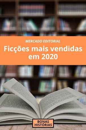 Mercado Editorial: As ficções mais vendidas no Brasil em 2020