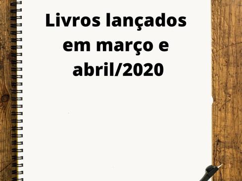 Mercado Editorial: Livros - Lançamentos em março e abril de 2020