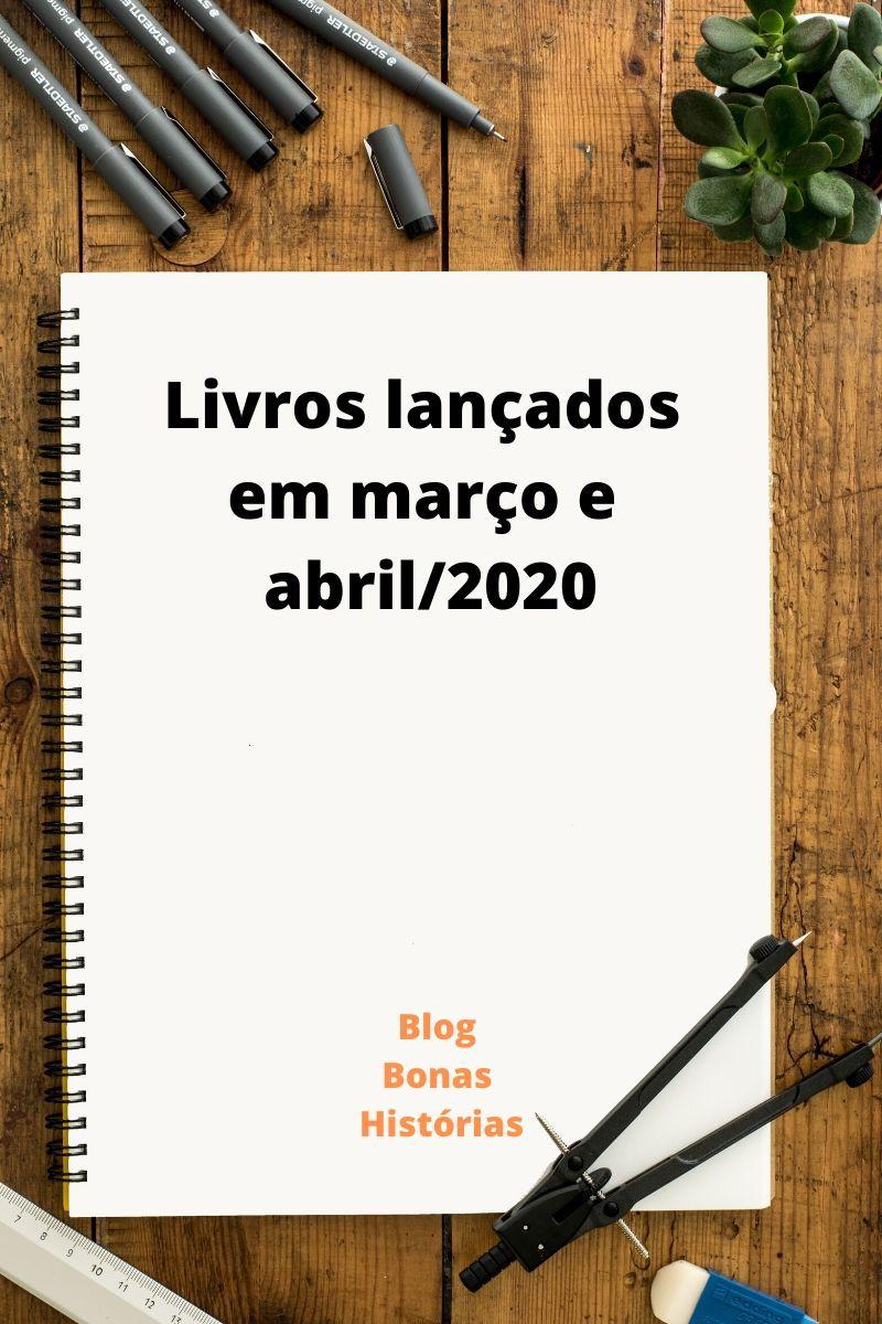 Livros lançados em março e abril de 2020 no Brasil