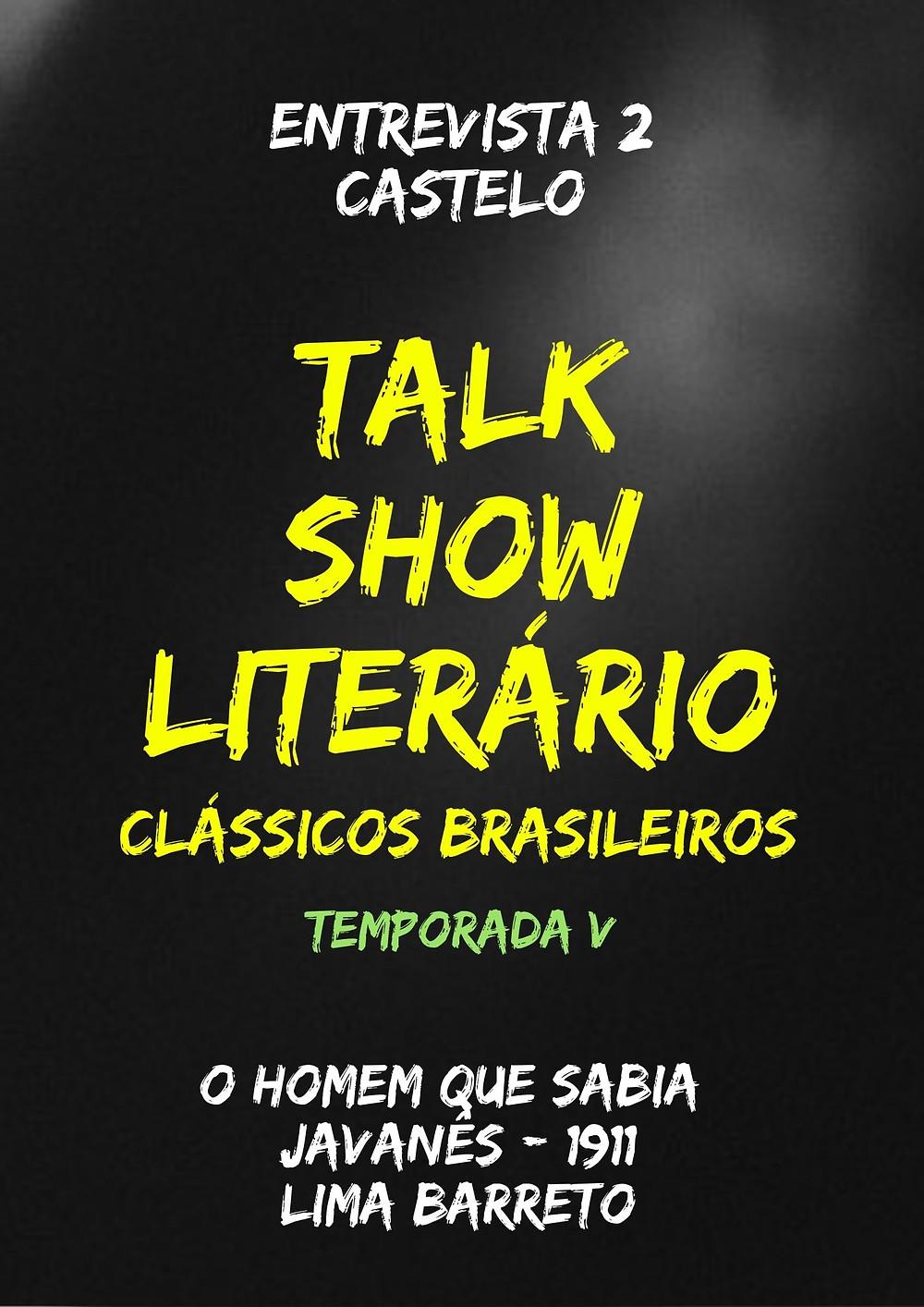 Talk Show Literário: Castelo - O Homem que Sabia Javanês - Lima Barreto