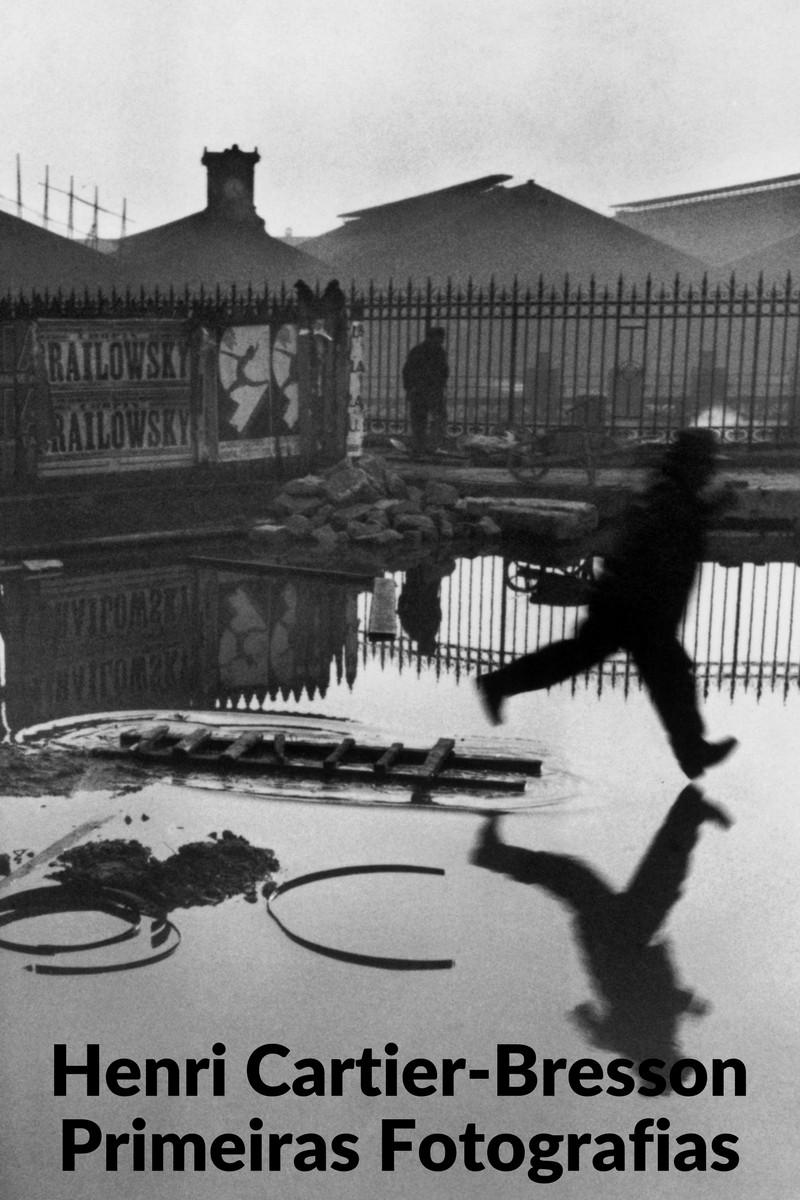 Exposição Henri Cartier-Bresson, Primeiras Fotografias