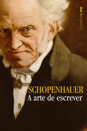 Livros: A Arte de Escrever - O ensaio de Arthur Schopenhauer sobre o fazer literário