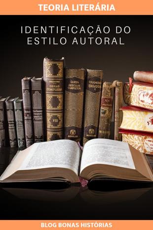 Teoria Literária: Análise Literária - 7 - Identificação do estilo autoral