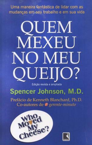 Livros: Quem Mexeu no Meu Queijo? – A novela best-seller de Spencer Johnson