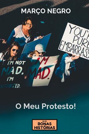 Crônicas: Março Negro - O meu protesto!