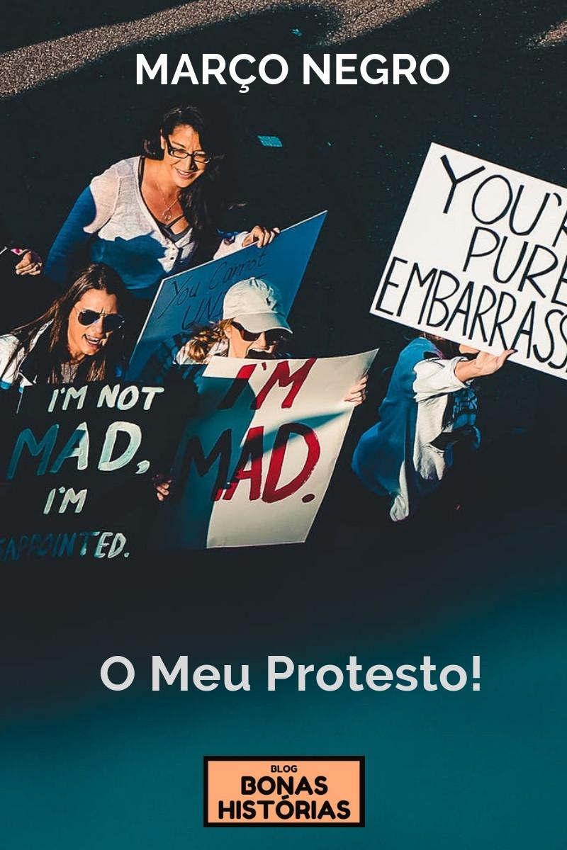 Março Negro - O meu protesto! crônica de Ricardo Bonacorci