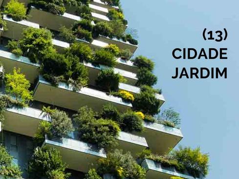 Crônicas: Eu e o Mundo - 13 - Cidade Jardim