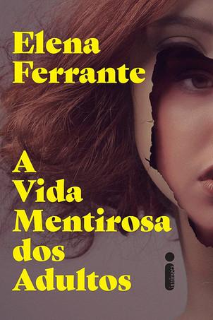 Livros: A Vida Mentirosa dos Adultos - O mais recente romance de Elena Ferrante