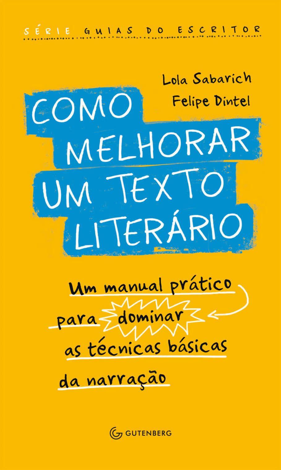 Como Melhorar Um Texto Literário Lola Sabarich e Felipe Dintel