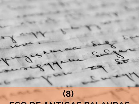 Crônicas: Eu e o Mundo - 8 - O Eco de Antigas Palavras