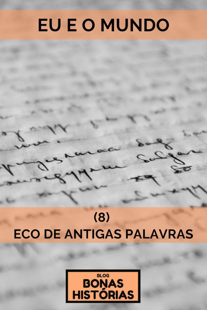 Crônica O Eco de Antigas Palavras de Ricardo Bonacorci