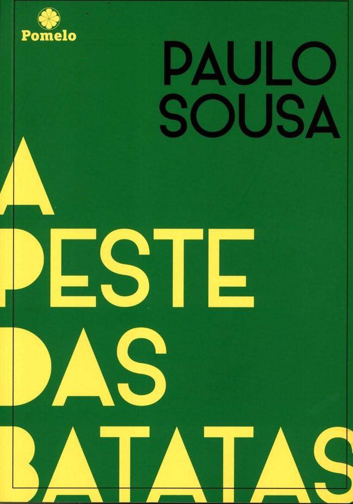 A Peste das Batatas de Paulo Sousa