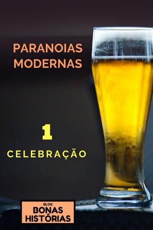 Contos: Paranoias Modernas - Celebração