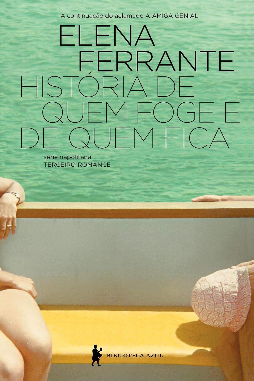 Livro História de Quem Foge e de Quem Fica de Elena Ferrante