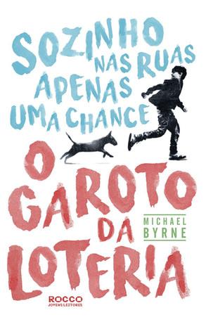 Livros: O Garoto da Loteria - O grande sucesso de Michael Byrne