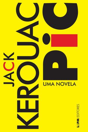 Livros: Pic - A novela póstuma de Jack Kerouac
