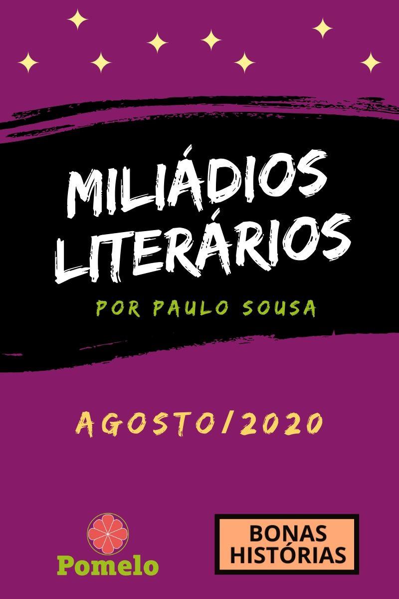 Miliádios Literários: agosto de 2020 - Paulo Sousa