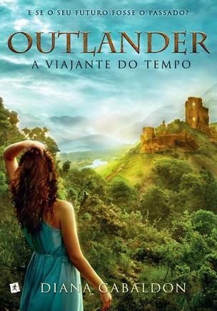 Livros: Outlander, A Viajante do Tempo - O início da saga de Diana Gabaldon