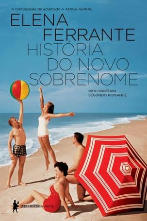 Livros: História do Novo Sobrenome - O segundo romance de Elena Ferrante da Série Napolitana