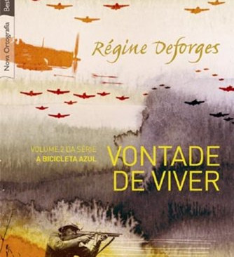 Livros: Vontade de Viver - Parte 2 da trilogia de Régine Deforges