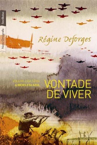 Vontade de Viver - Régine Deforges
