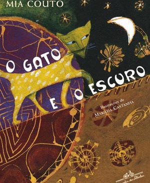 Livros: O Gato e o Escuro - No mundo infantil de Mia Couto