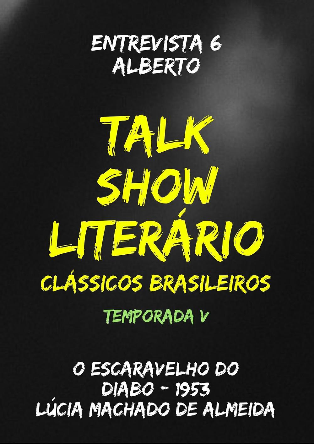 Talk Show Literário: Alberto - O Escaravelho do Diabo - Lúcia Machado de Almeida
